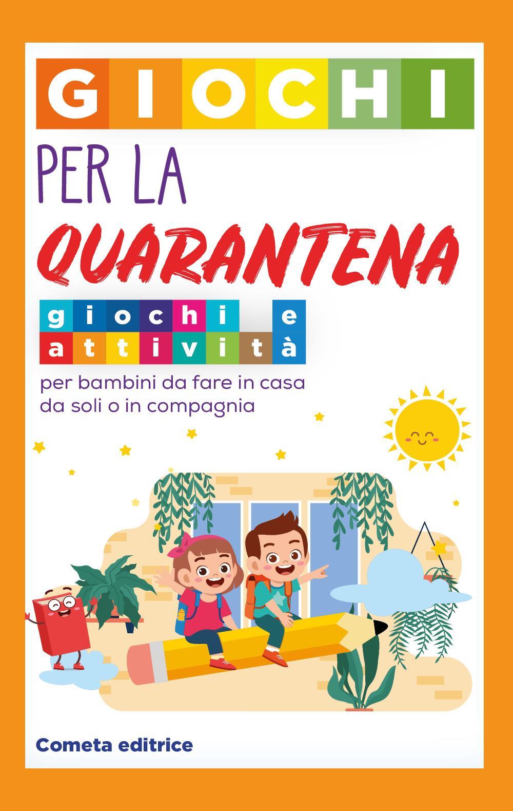 Giochi per la Quarantena: Giochi e attività per bambini da fare in casa da soli o in compagnia