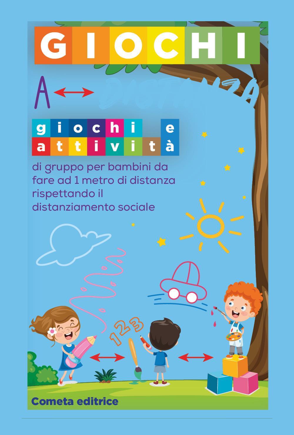 Giochi a Distanza: Giochi e attività di gruppo per bambini da fare a 1 metro di distanza rispettando il distanziamento sociale