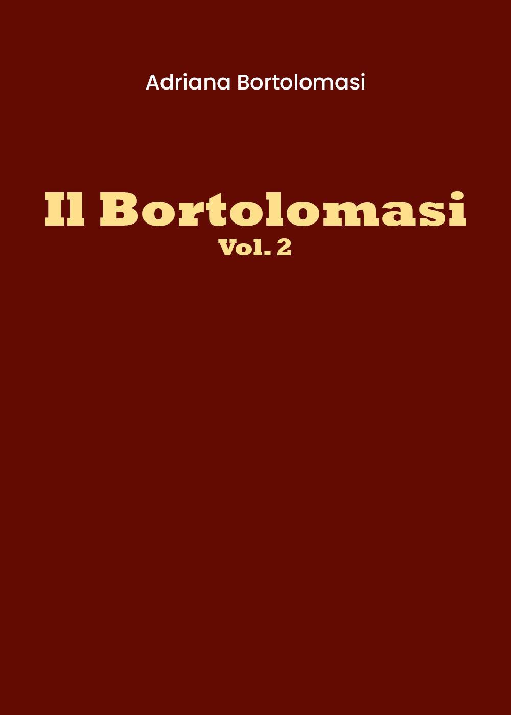 Il Bortolomasi - Vol. 2