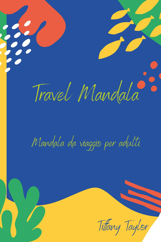 Travel Mandala. Mandala da viaggio per adulti