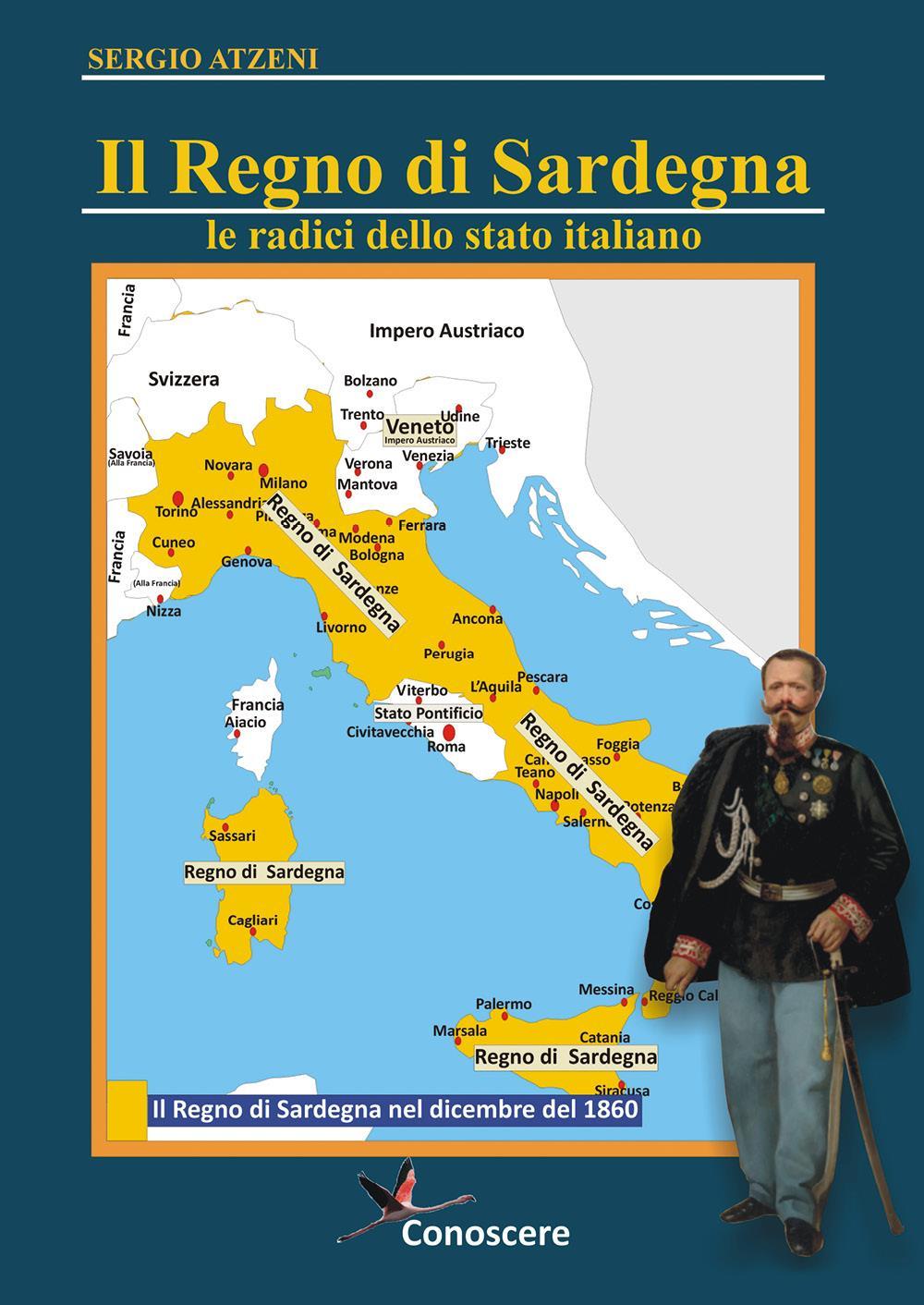 Il Regno di Sardegna 1297-186. Le radici dello Stato Italiano