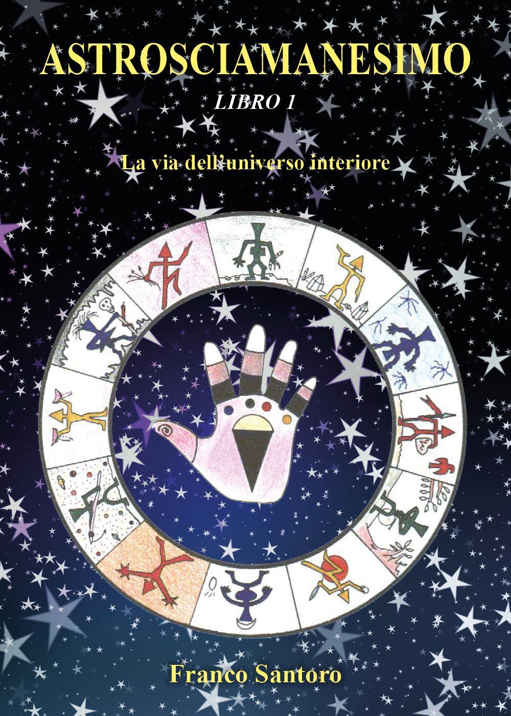 Astrosciamanesimo: La via dell'universo interiore