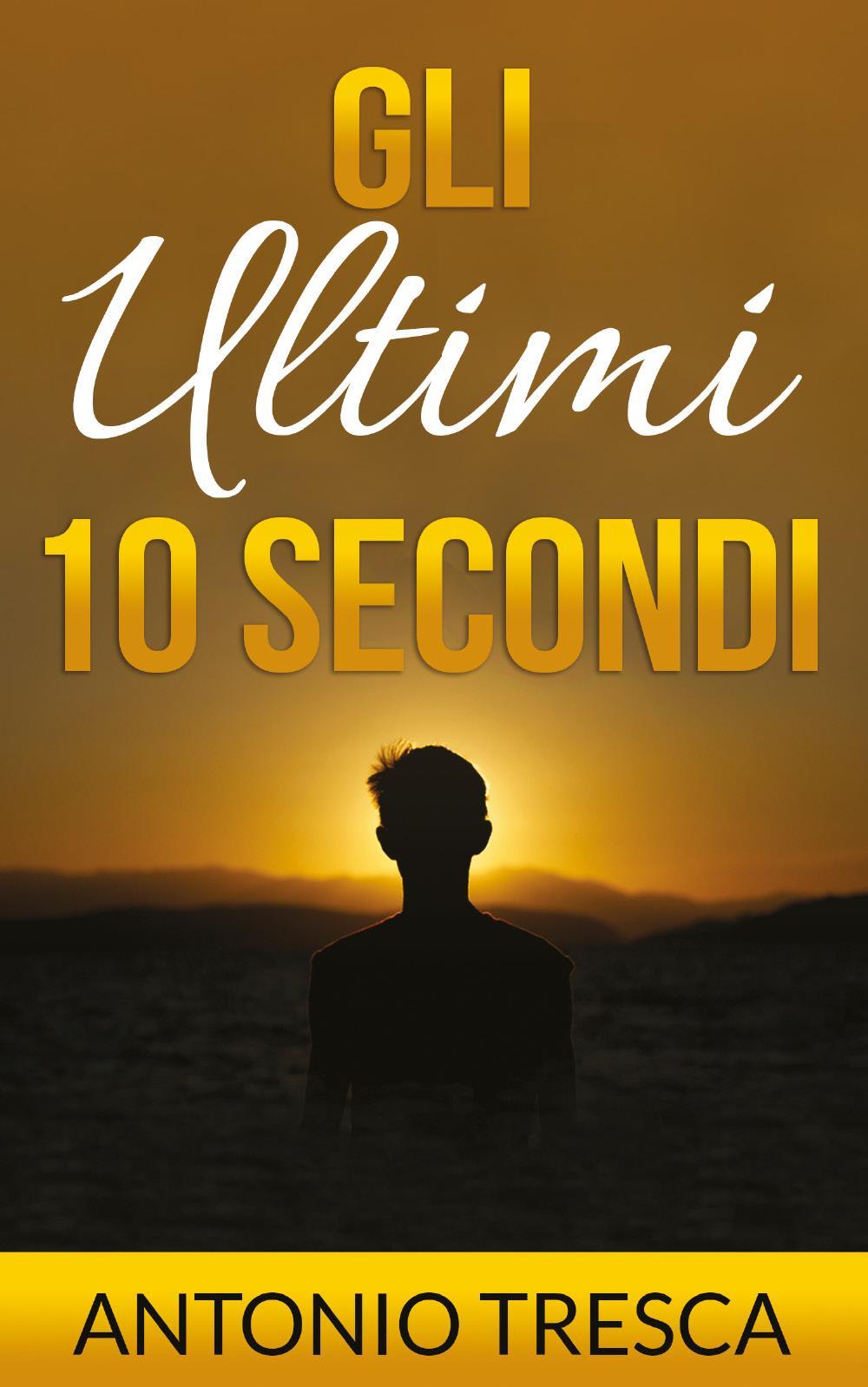 Gli Ultimi 10 Secondi