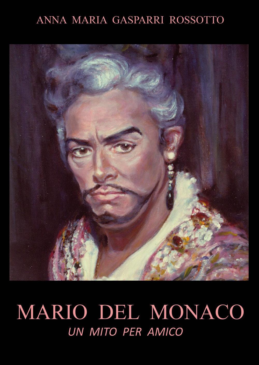 MARIO DEL MONACO - Un mito per amico