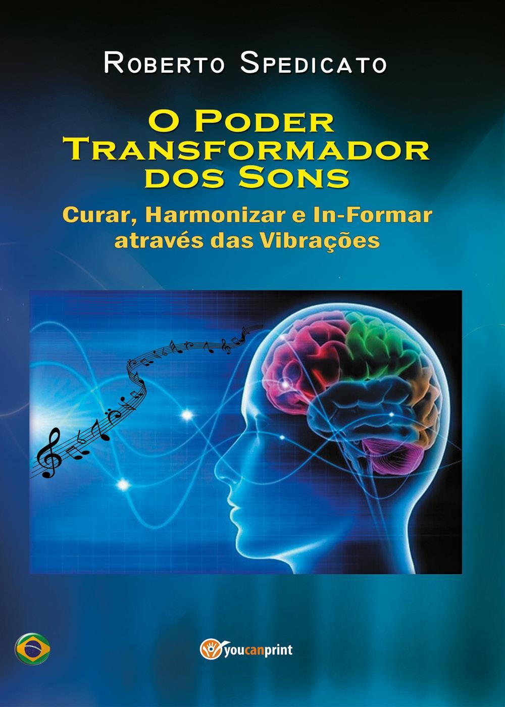 O PODER TRASFORMADOR DOS SONS – Curar, Harmonizar e In-Formar através das Vibrações