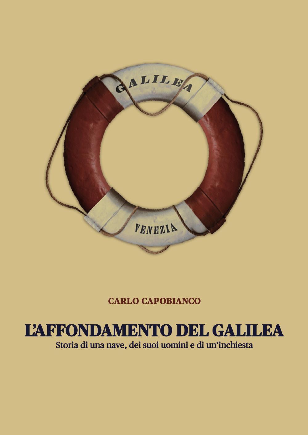 L'AFFONDAMENTO DEL GALILEA - Storia di una nave, dei suoi uomini e di un'inchiesta