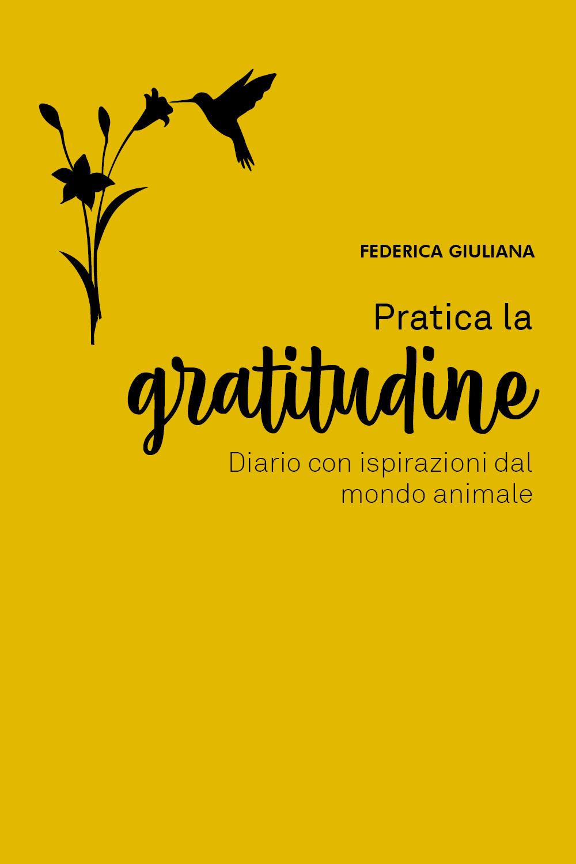 Pratica la gratitudine: diario con ispirazioni dal mondo animale