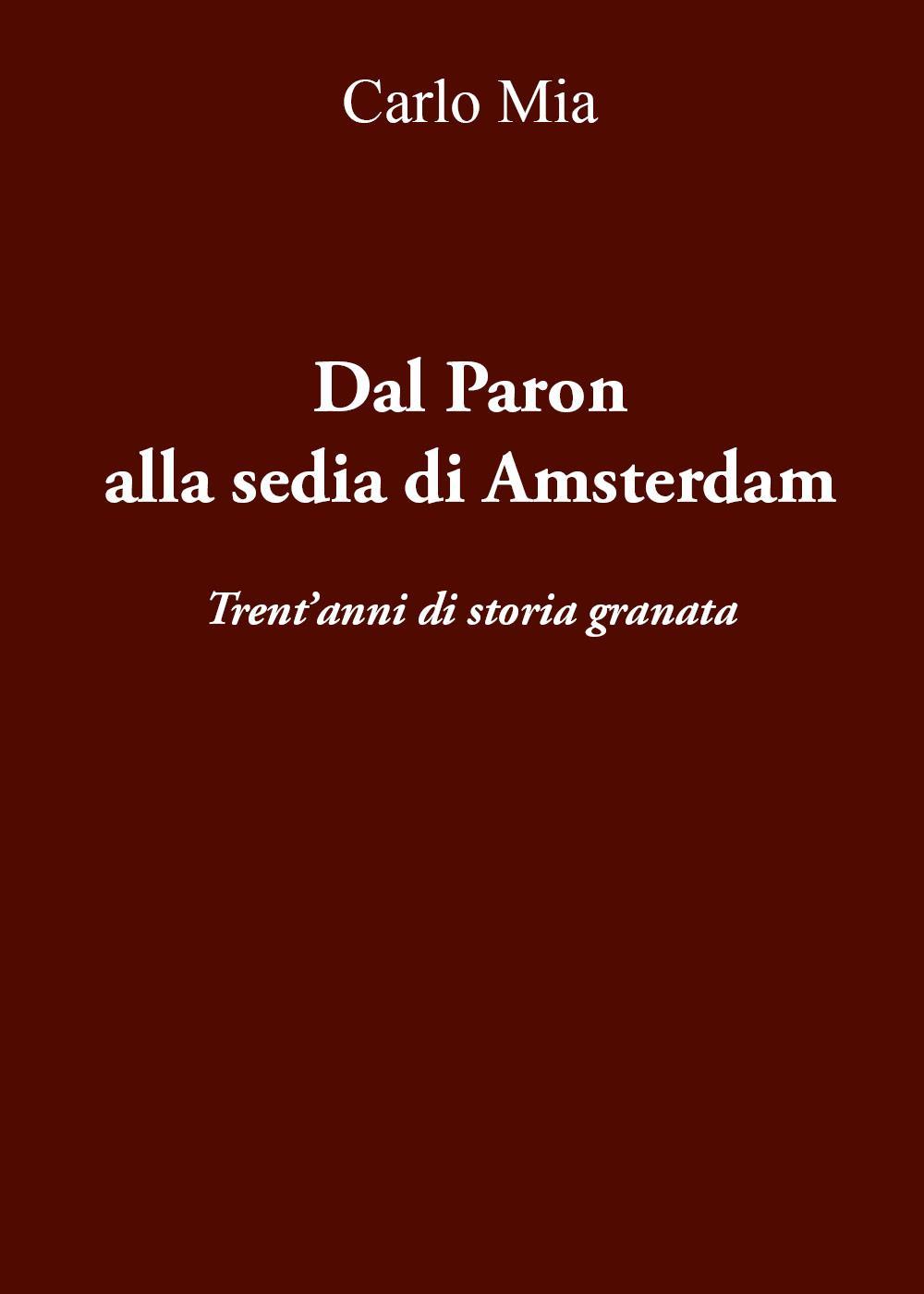 Dal Paron alla sedia di Amsterdam Trent'anni di storia granata