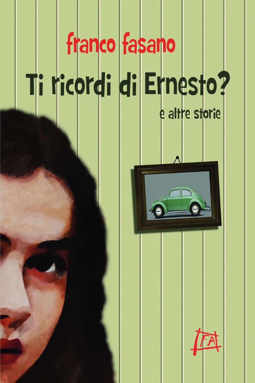 Ti ricordi di Ernesto?