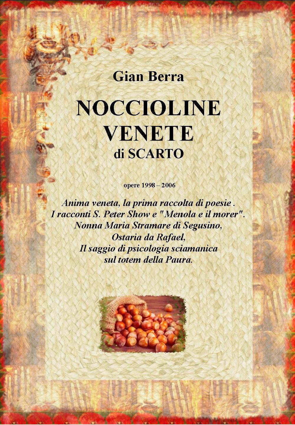 Noccioline venete. Poesie, Racconti e Psicologia sciamanica. Gian Berra 2021