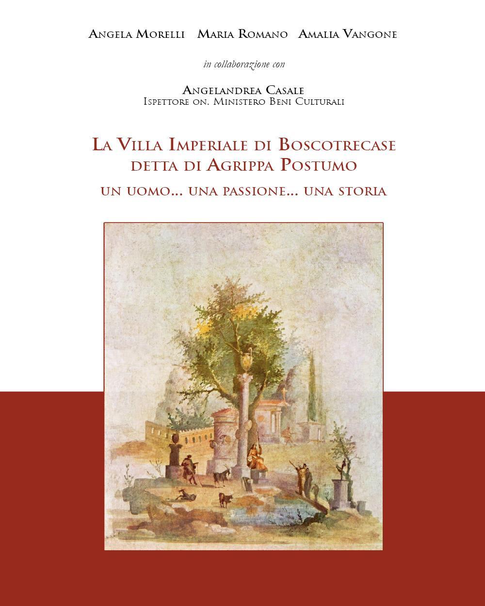 La Villa Imperiale di Boscotrecase detta di Agrippa Postumo