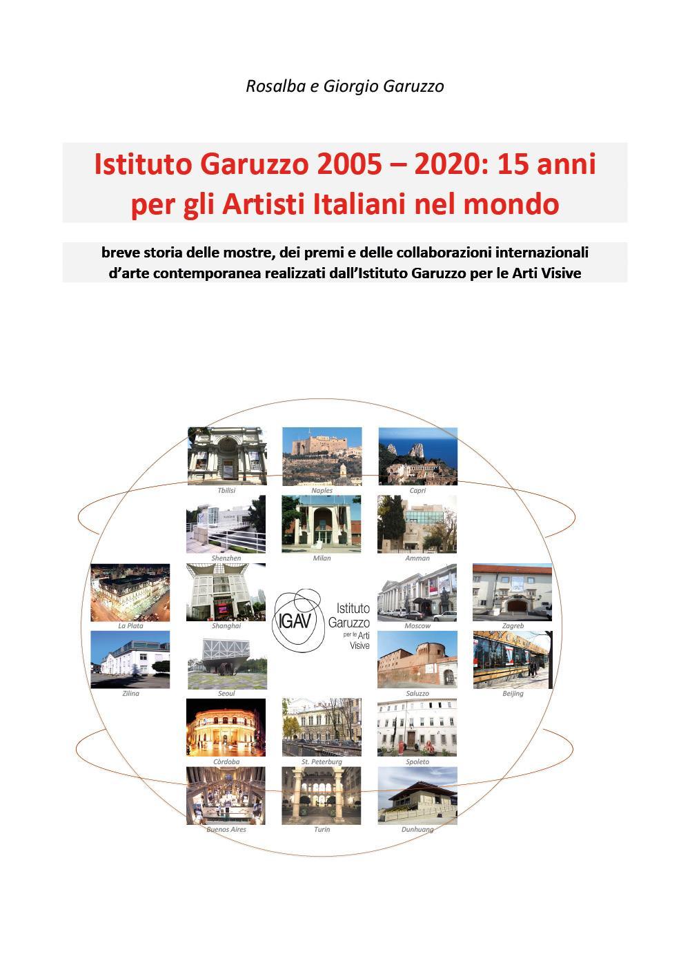 Istituto Garuzzo 2005 – 2020: 15 anni per gli Artisti Italiani nel mondo
