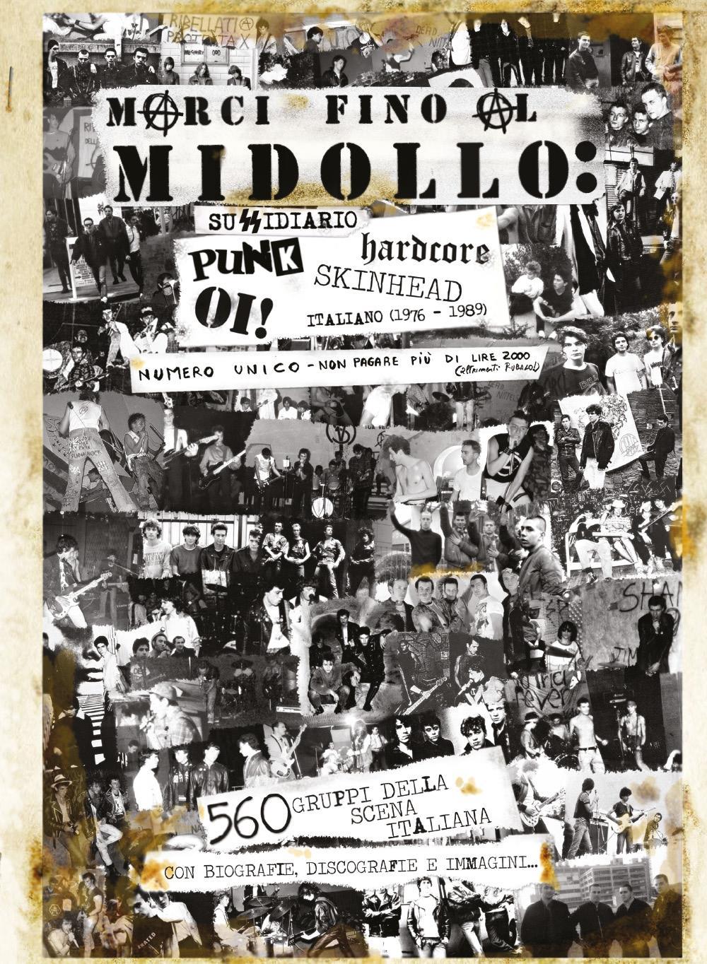 MARCI FINO AL MIDOLLO: sussidiario Punk, Hardcore, Oi!, Skinhead italiano (1976 - 1989). 560 gruppi della scena italiana.