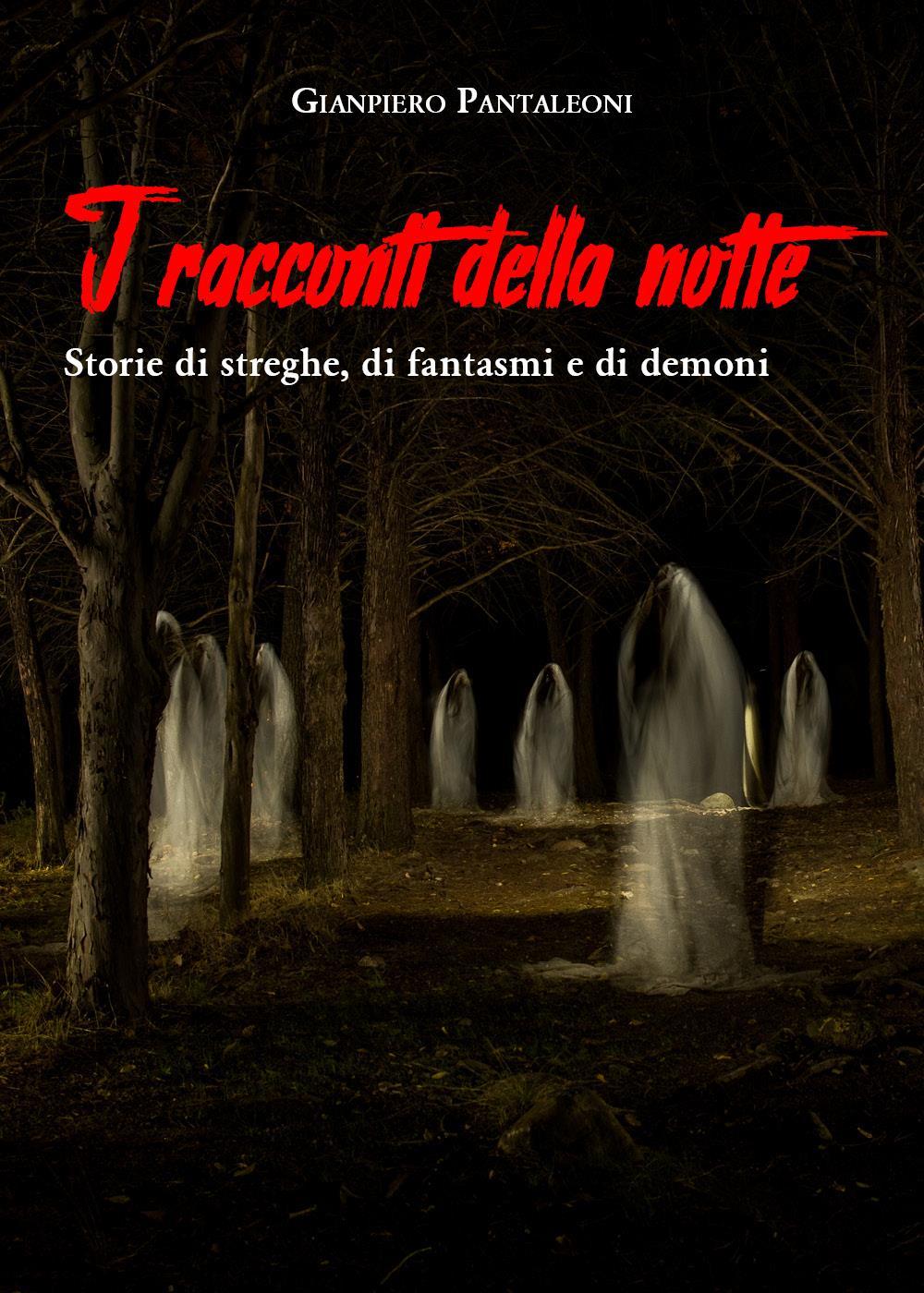 I racconti della notte - Storie di streghe di fantasmi e di demoni