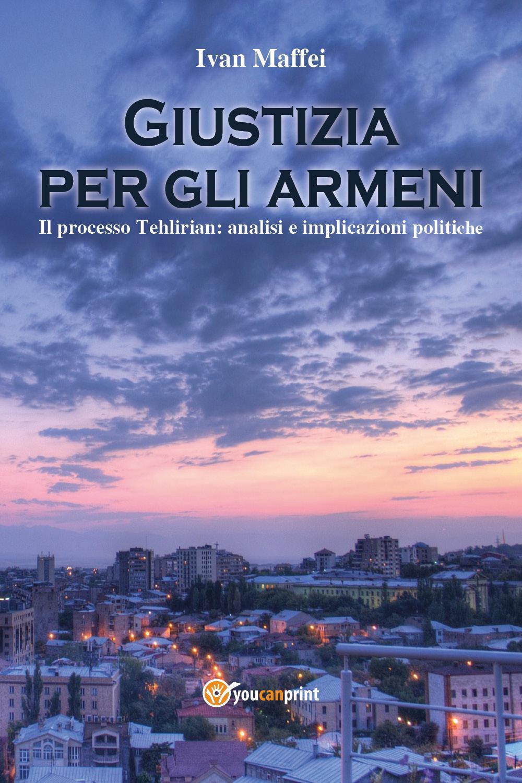 Giustizia per gli armeni. Il processo Tehlirian: analisi e implicazioni politiche