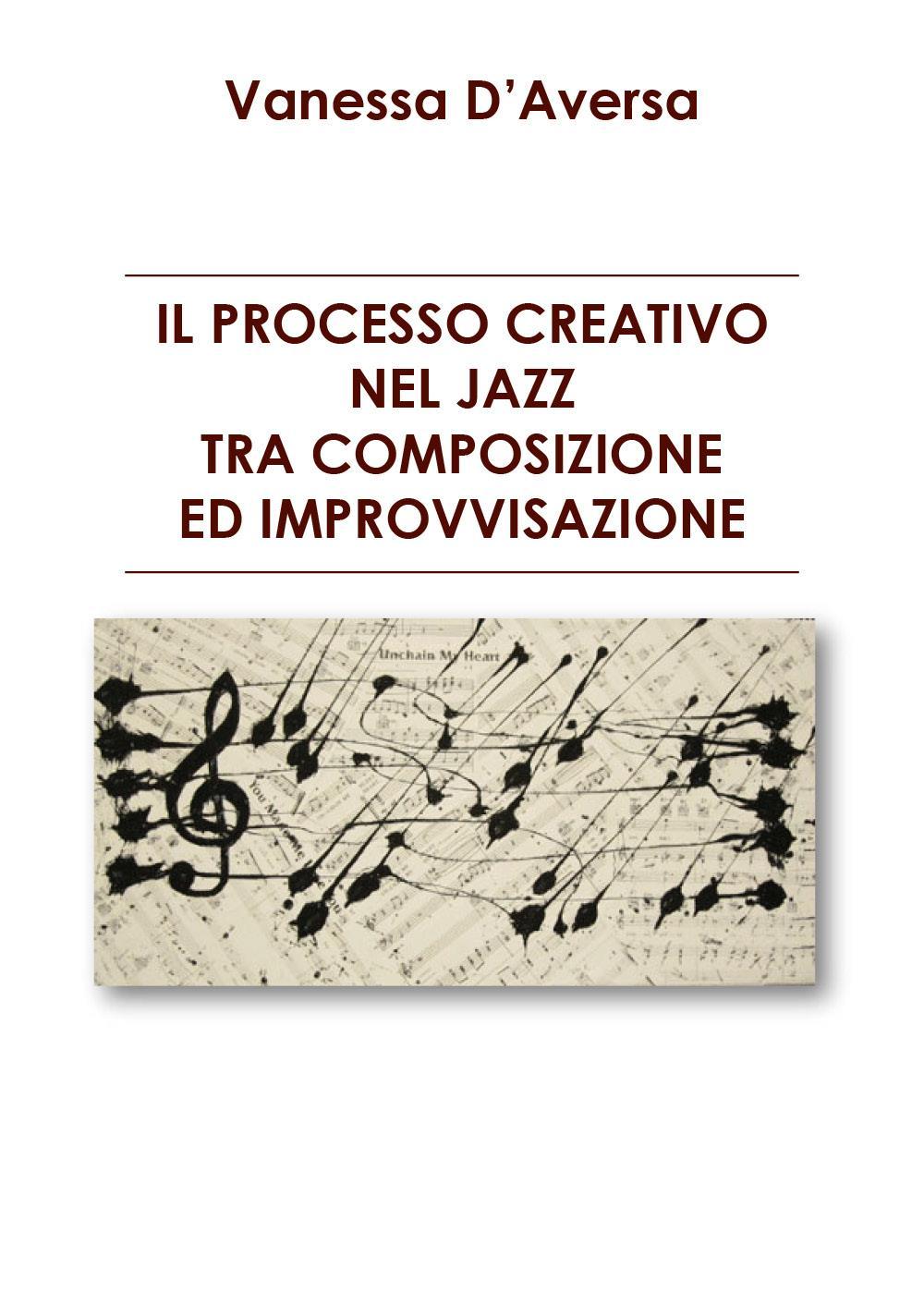 Il Processo Creativo nel Jazz tra composizione ed improvvisazione