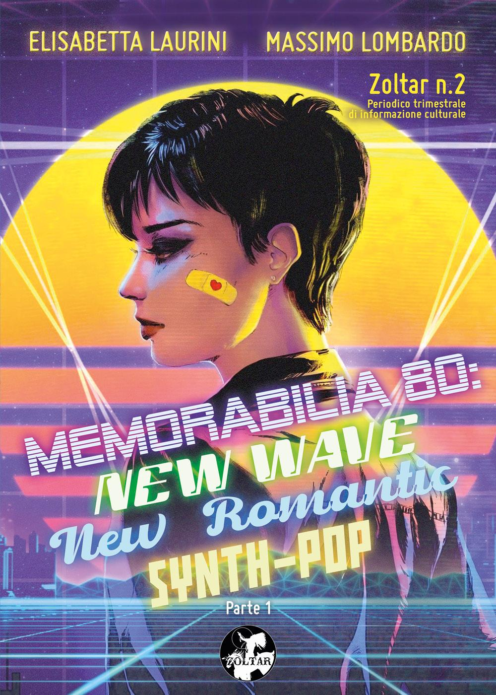 Zoltar n.2 - Memorabilia '80: New Wave, New Romantic, Synth-Pop (Parte 1)