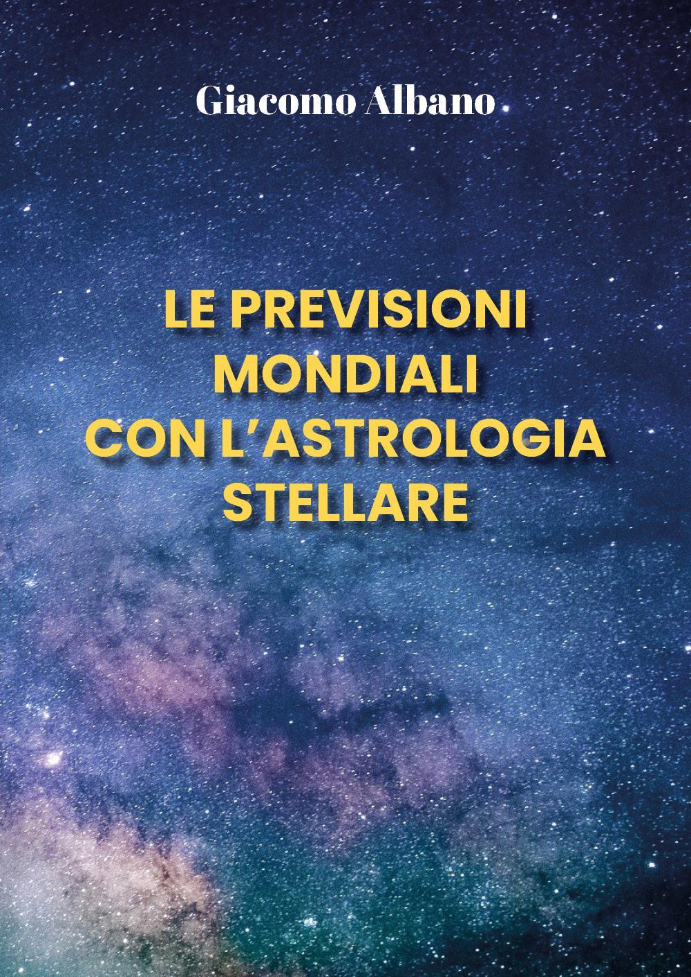 Le previsioni mondiali con l'astrologia stellare