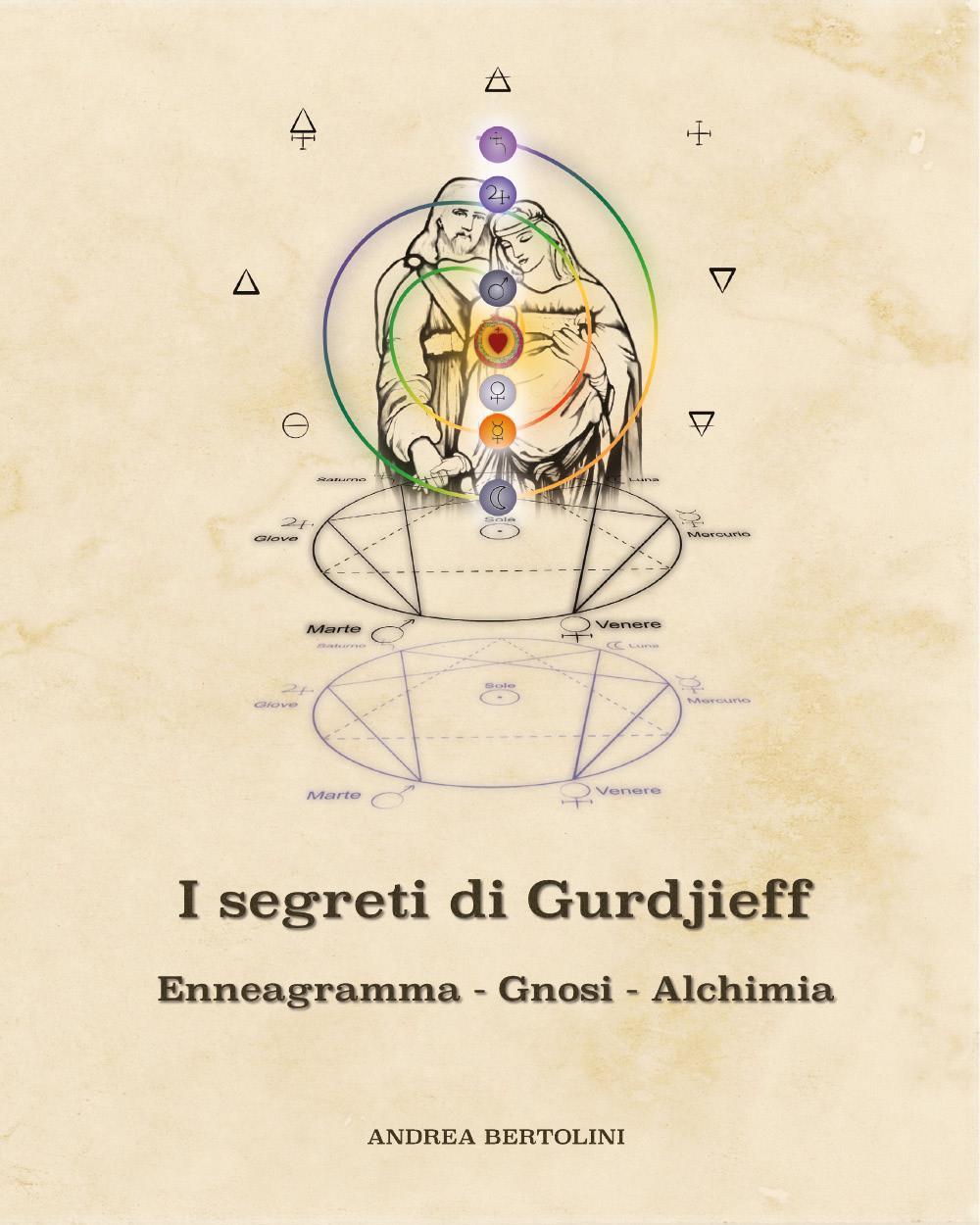 I segreti di Gurdjieff. Enneagramma Gnosi Alchimia