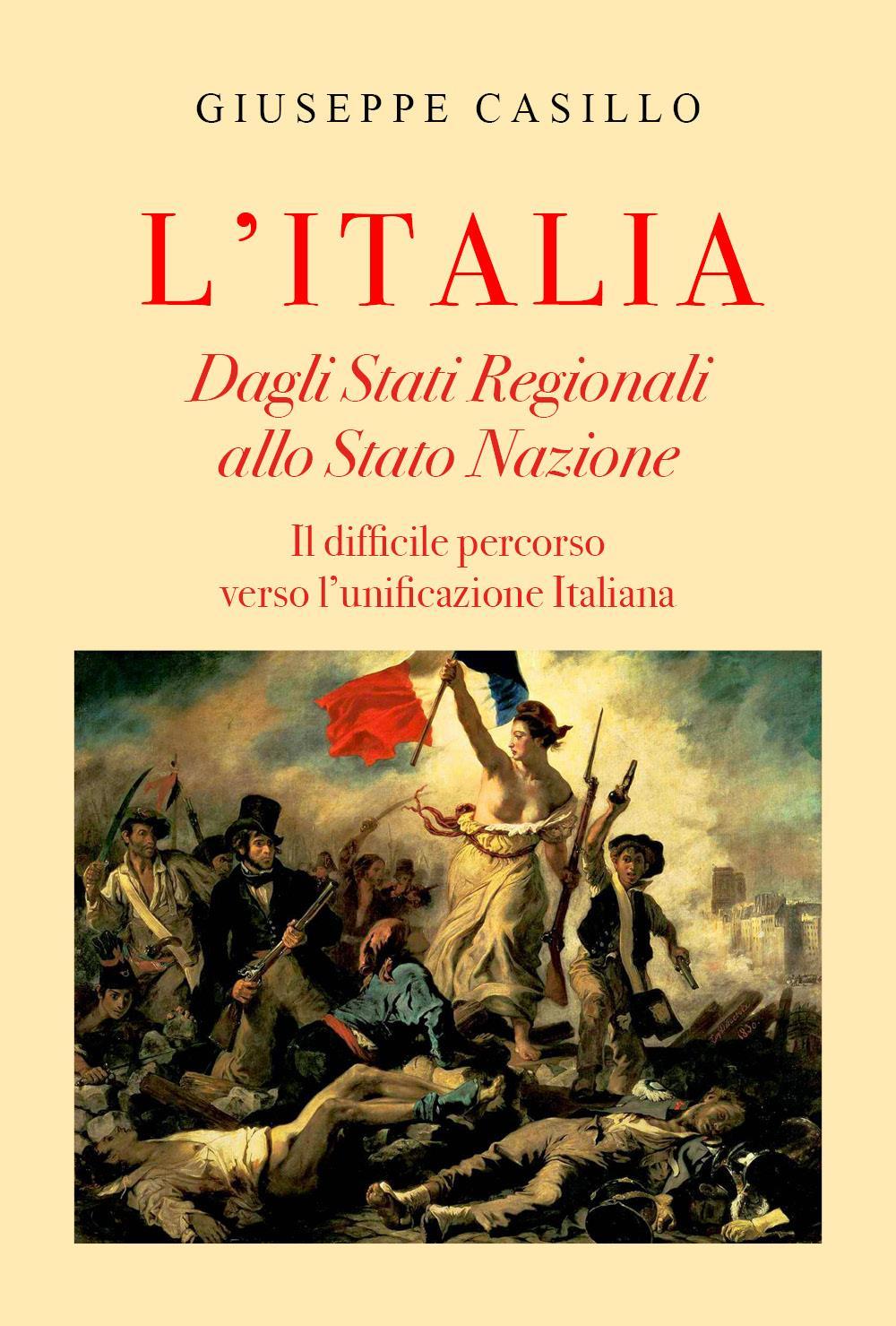 L'Italia: Dagli Stati Regionali allo Stato Nazione