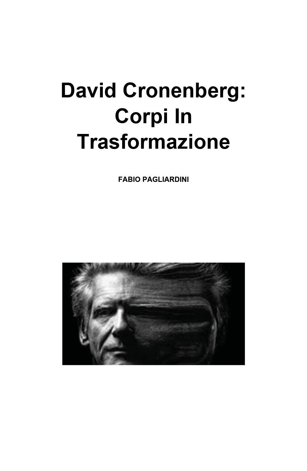 David Cronenberg: Corpi In Trasformazione