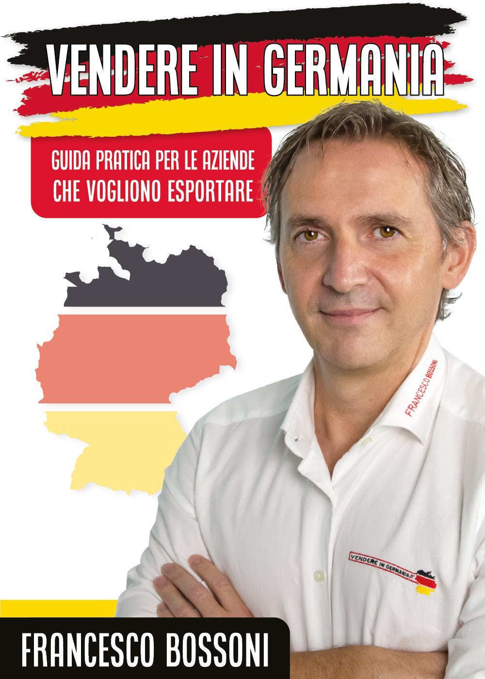 Vendere in Germania - Guida pratica per le aziende che vogliono esportare