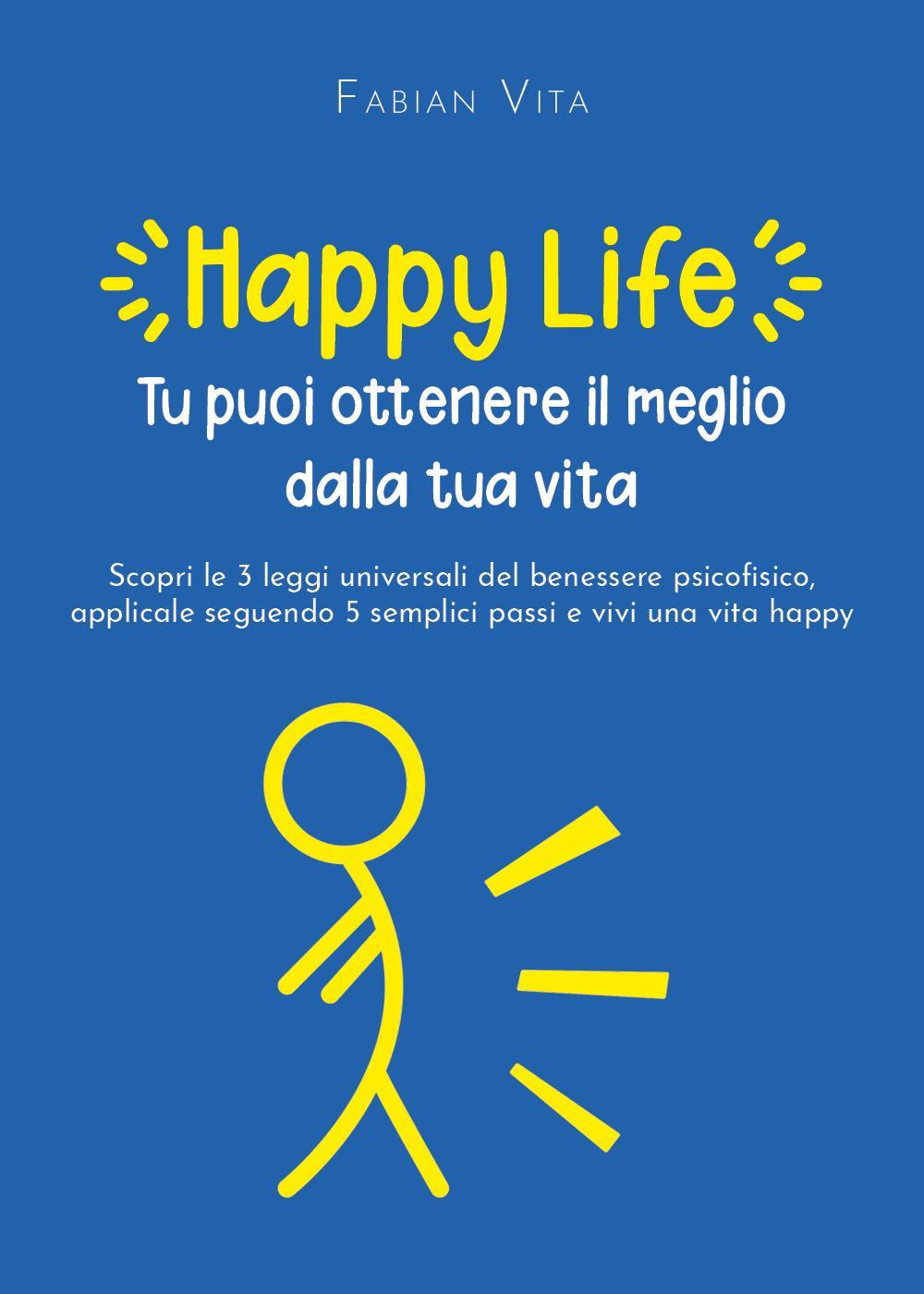 Happylife - tu puoi ottenere il meglio dalla tua vita