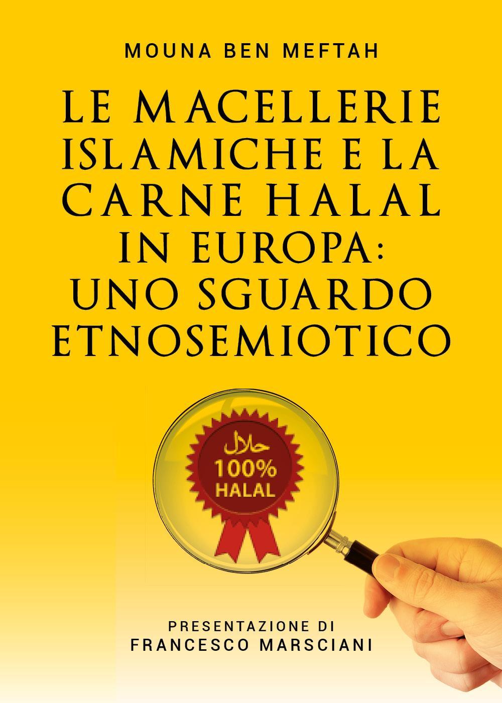 Le Macellerie Islamiche e la carne Halal in Europa: Uno sguardo Etnosemiotico