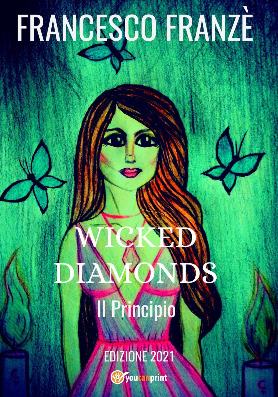 Il Principio, Wicked Diamonds - Edizione 2021