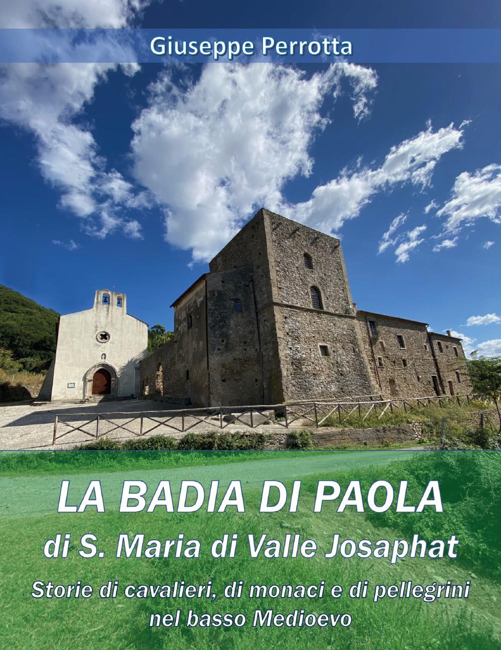 La Badia di Paola di S. Maria di Valle Josaphat