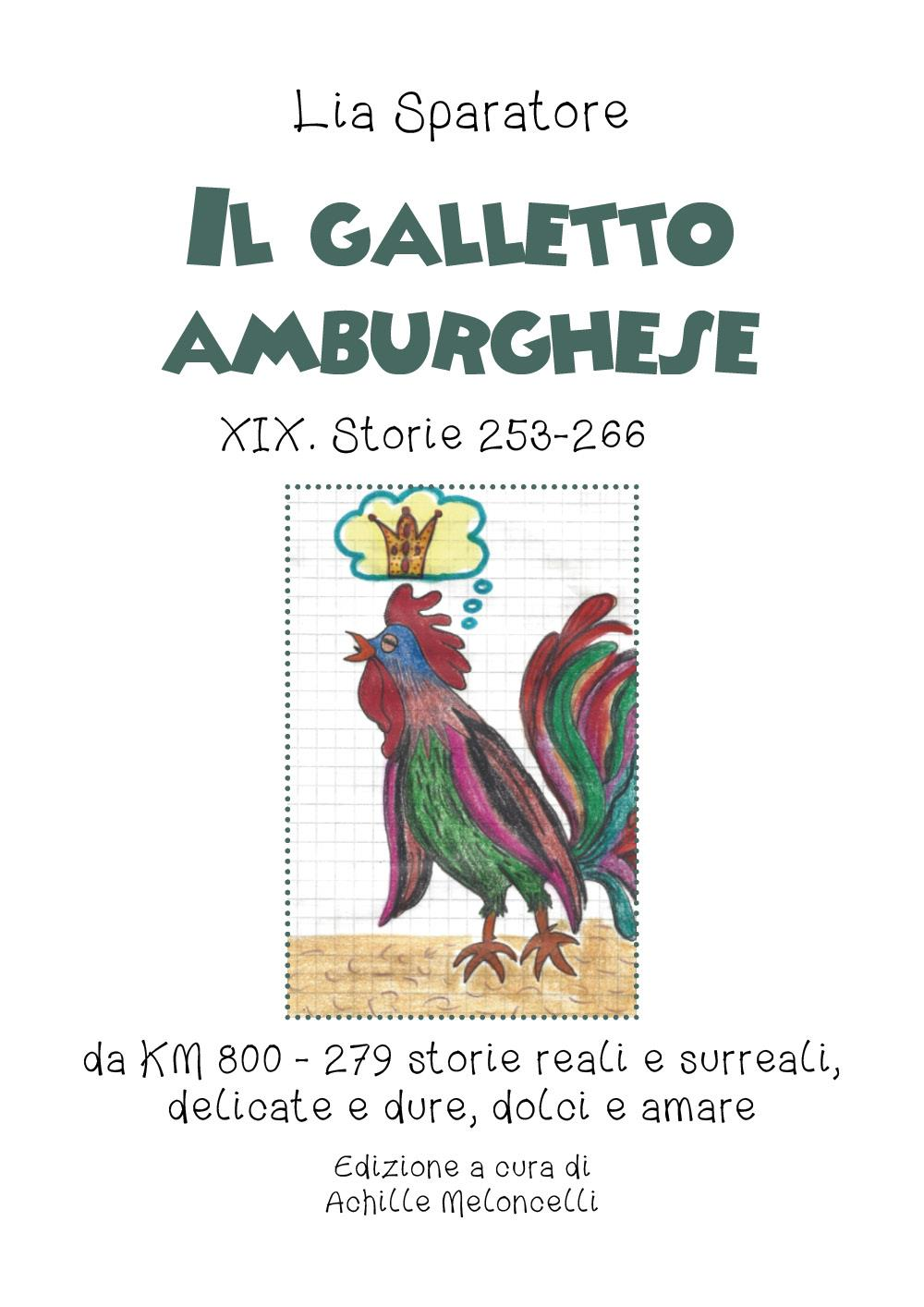 Il galletto amburghese. Volume XIX.Km 800.Storie 253-266.