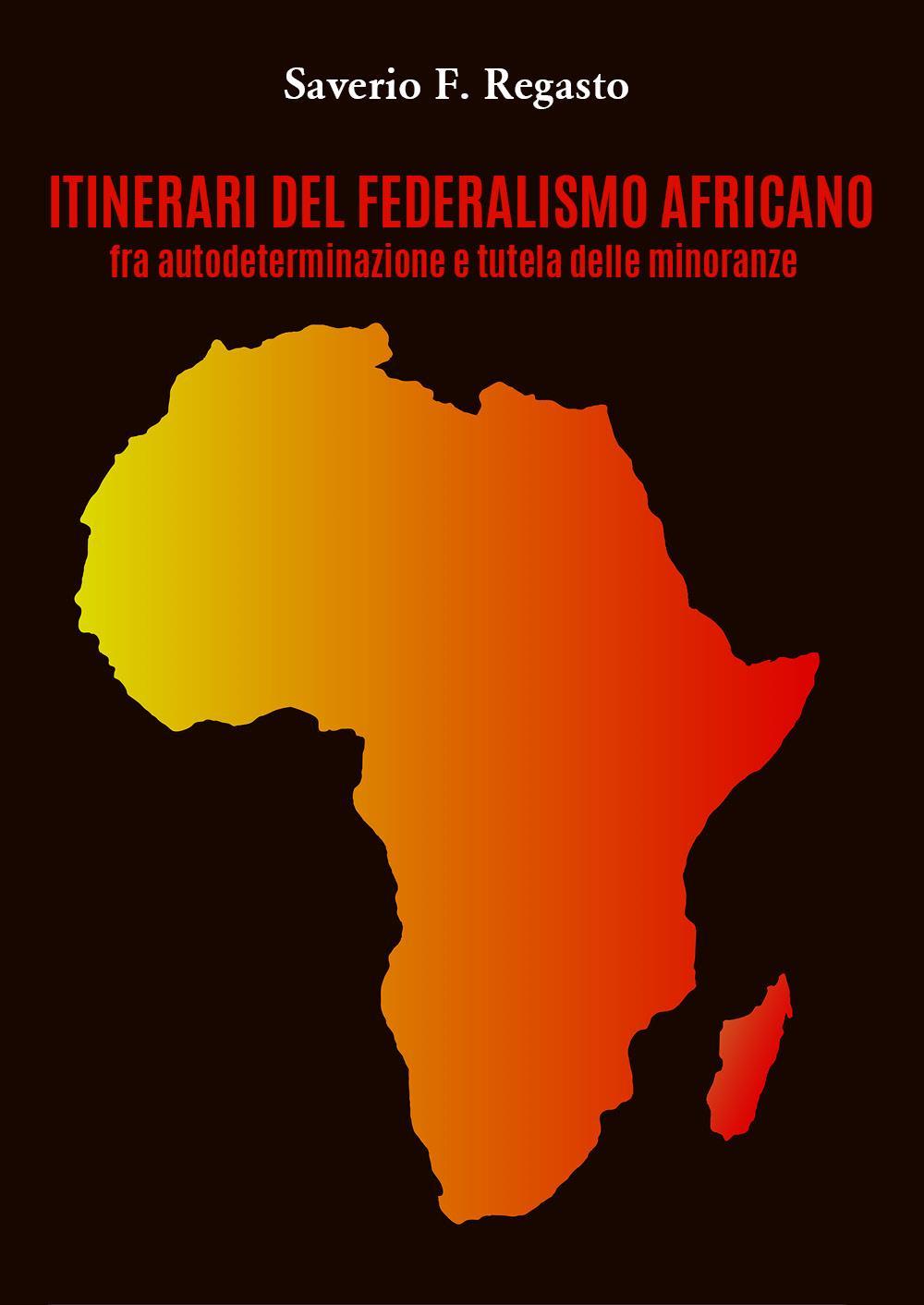 Itinerari del federalismo africano fra autodeterminazione e tutela delle minoranze