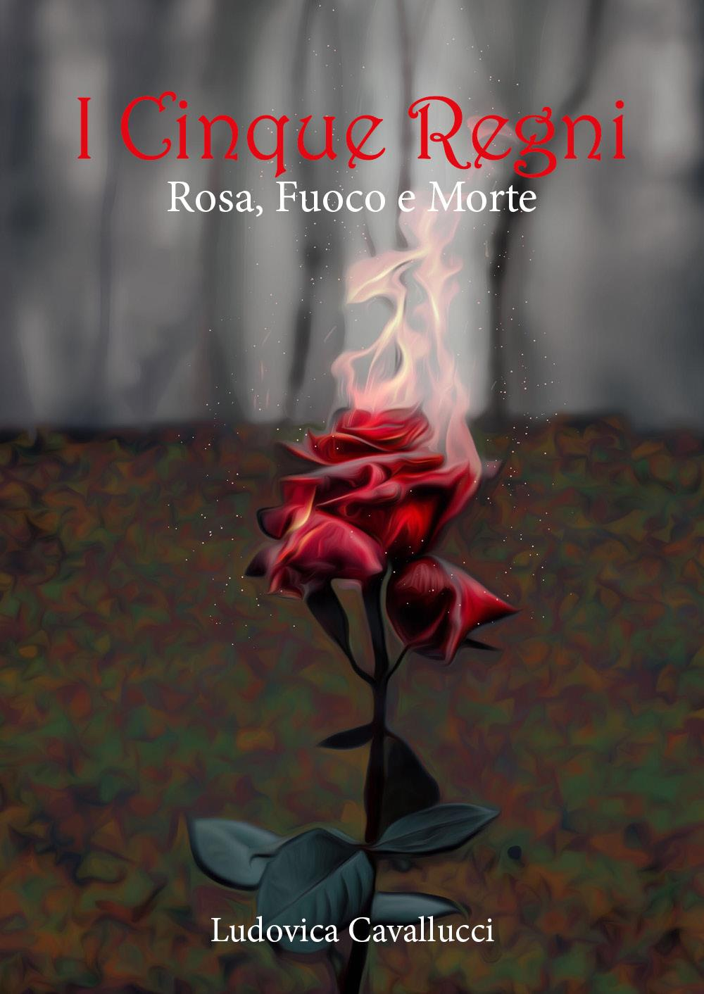 I Cinque Regni - Rosa, Fuoco e Morte