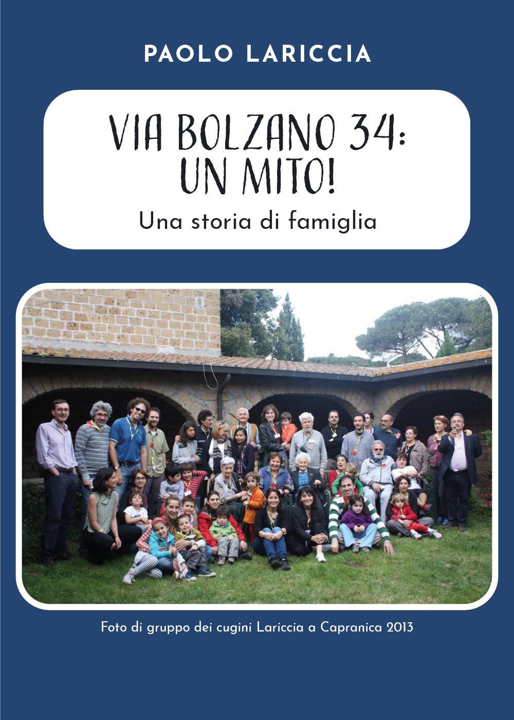 Via Bolzano 34: Un mito! Una storia di famiglia
