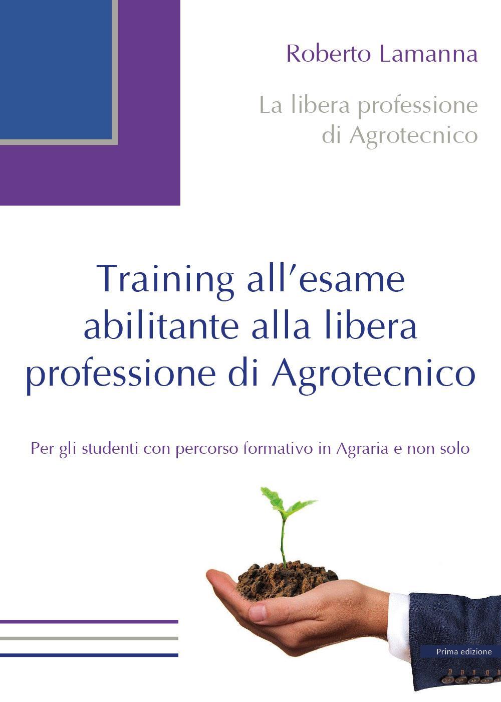 Training all'esame abilitante alla libera professione di Agrotecnico.