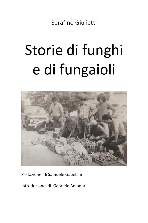 Storie di funghi e di fungaioli