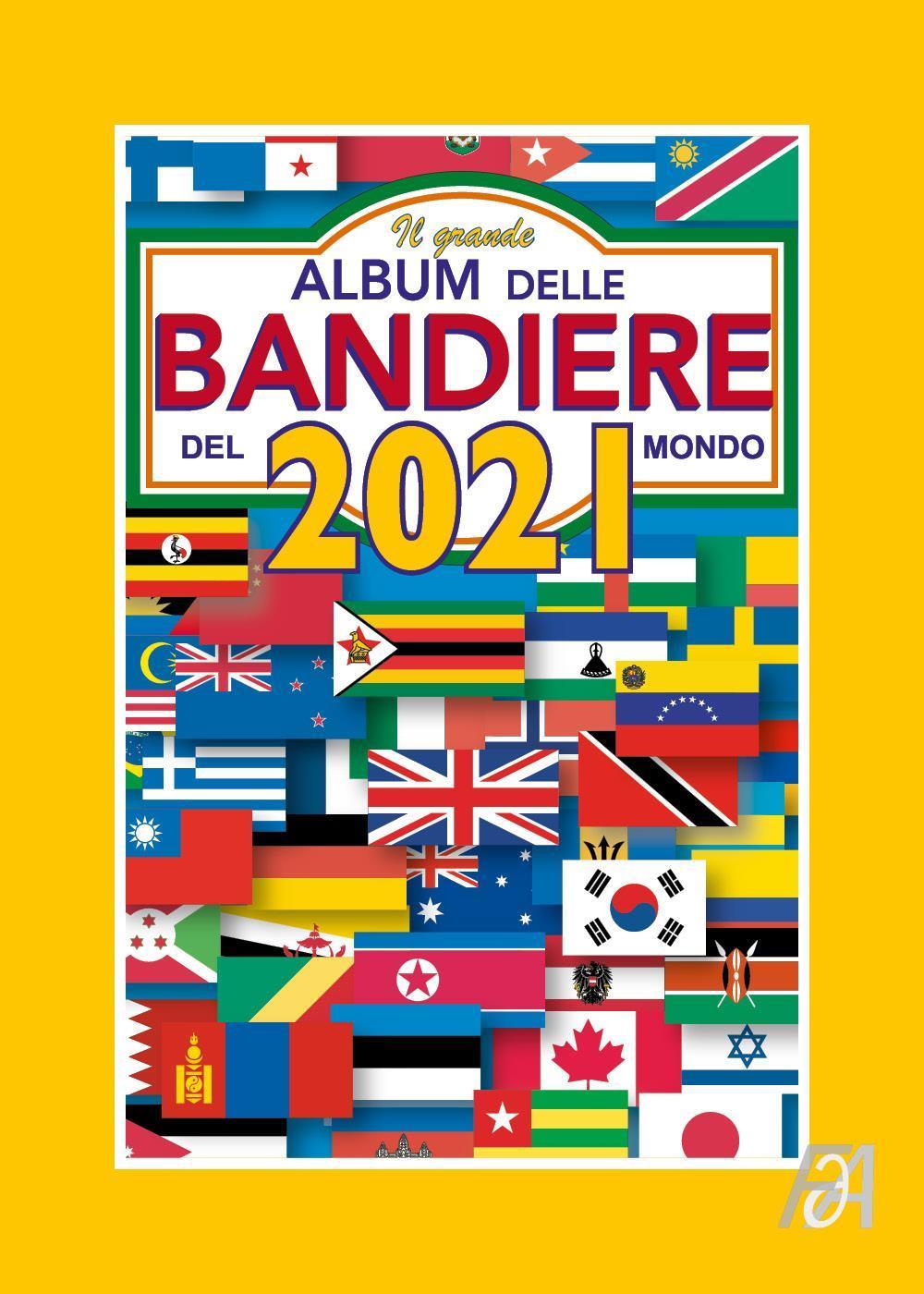 Il Grande Album delle Bandiere del Mondo - 2021