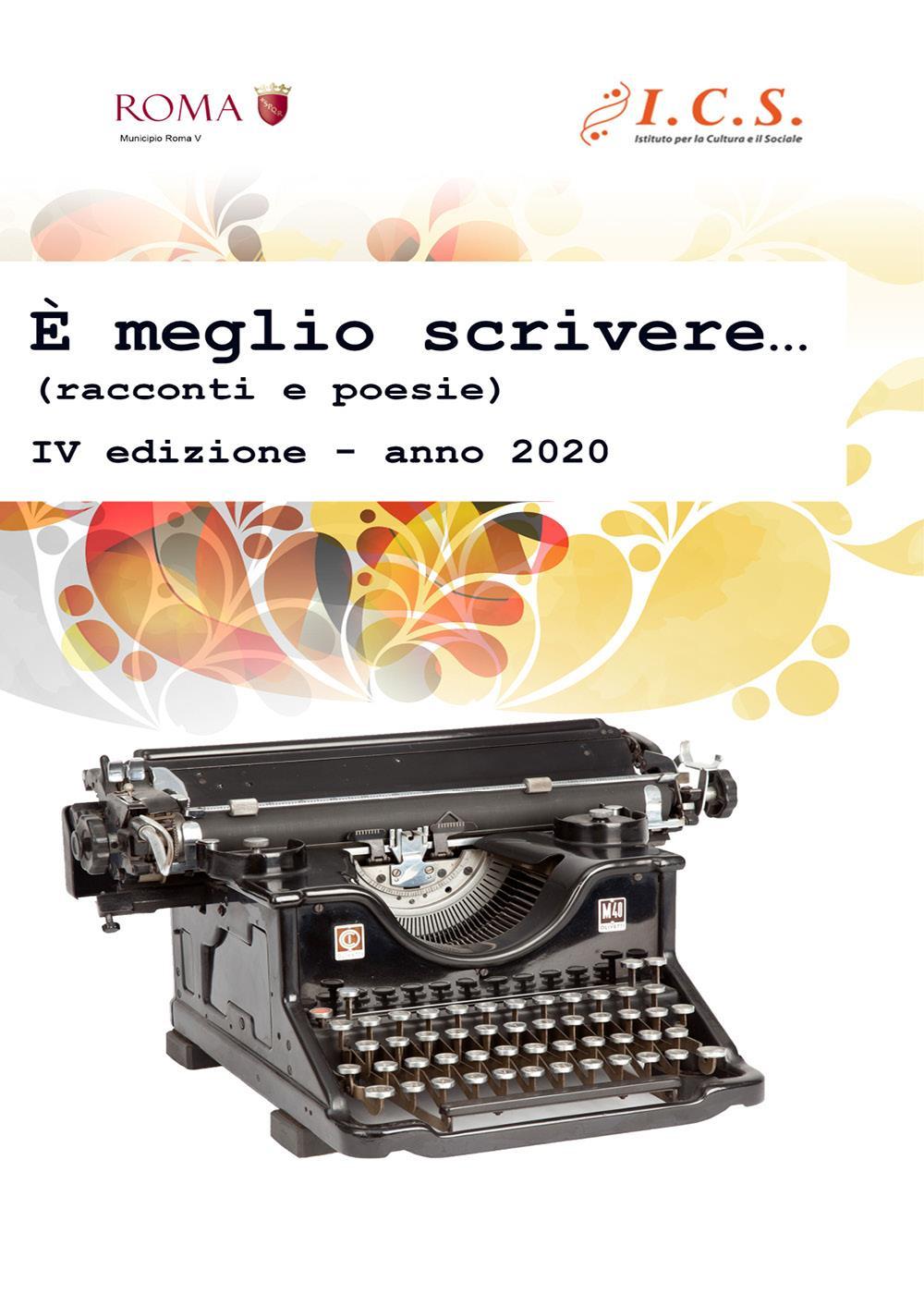 È meglio scrivere...Antologia di racconti e poesie