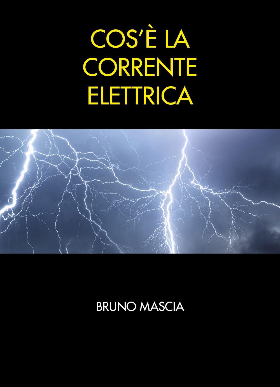 Cos'è la corrente elettrica