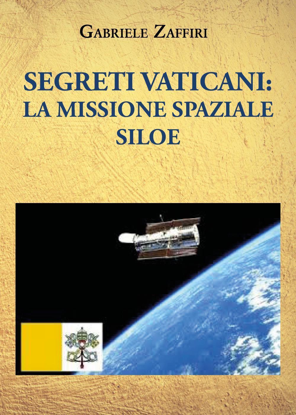 Segreti Vaticani: La missione spaziale SILOE