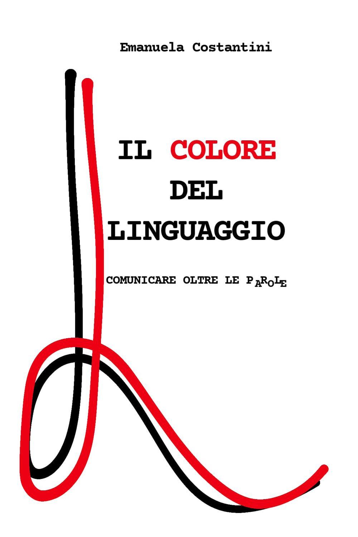 Il colore del linguaggio. Comunicare oltre le parole