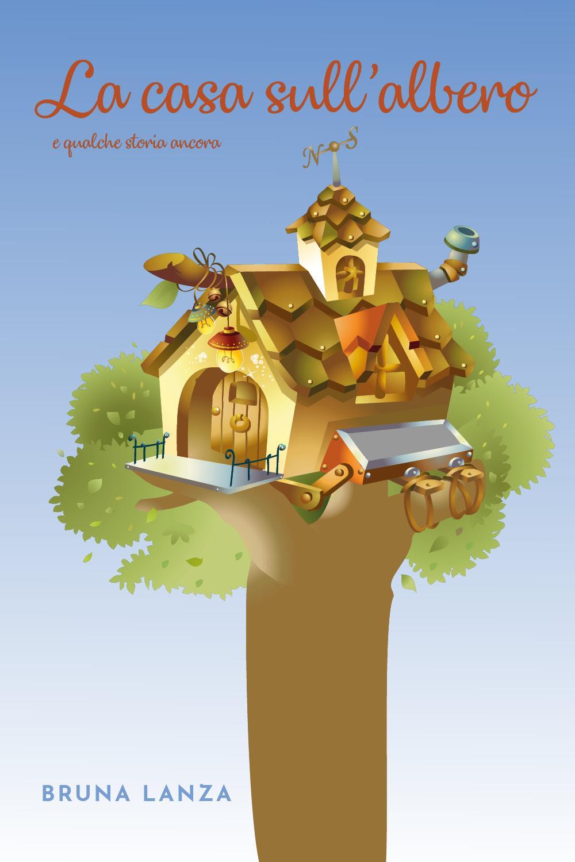 La casa sull'albero e qualche storia ancora