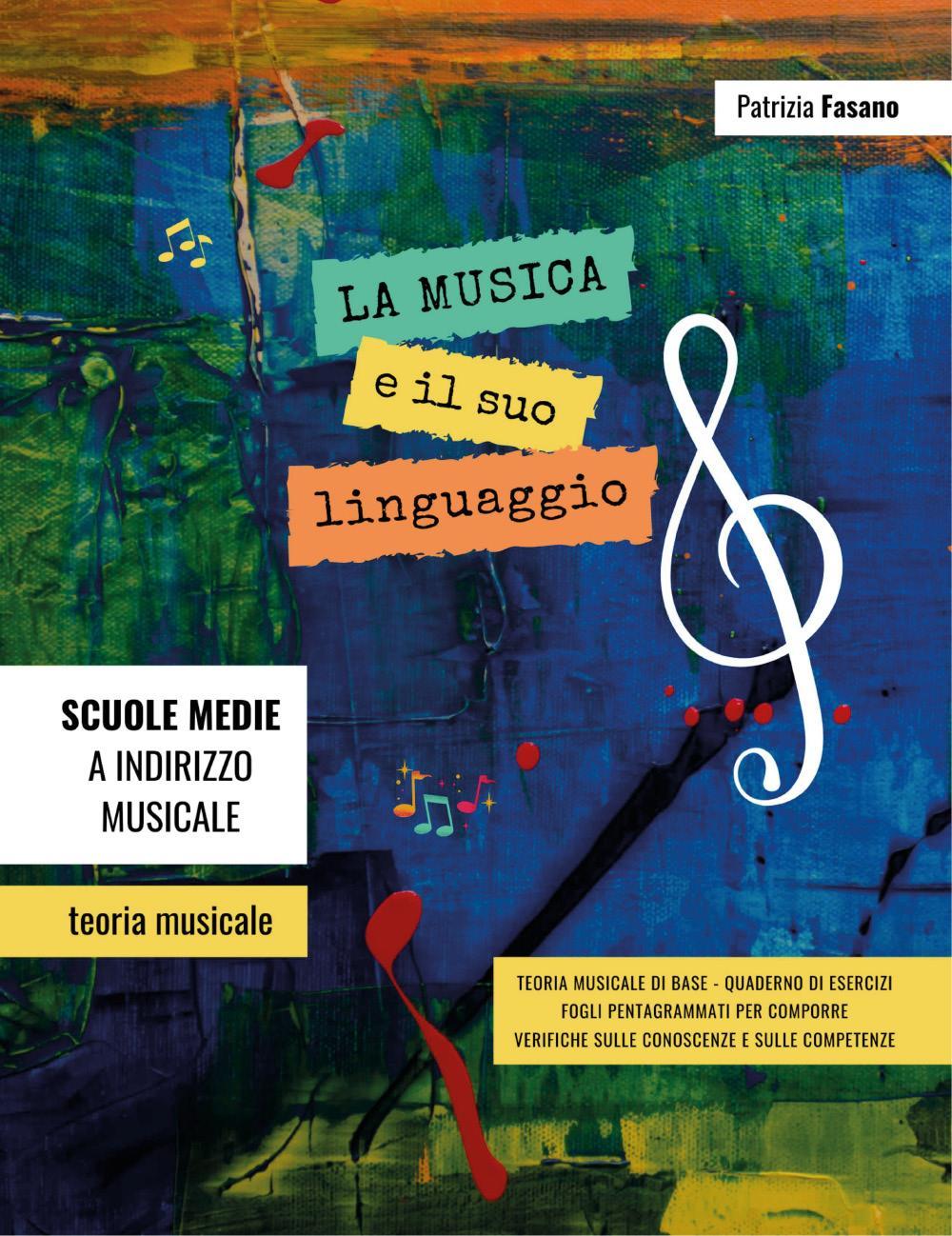La musica e il suo linguaggio. Teoria musicale, quaderno di esercizi, verifiche