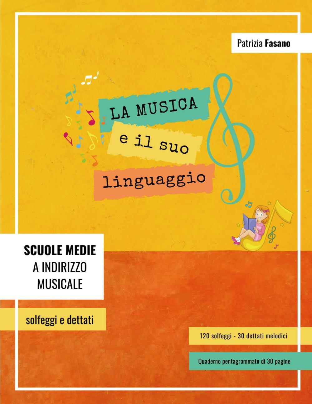 La musica e il suo linguaggio: 120 solfeggi - 30 dettati melodici