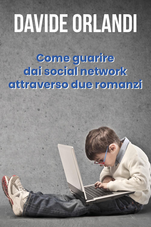 Come guarire dai social network attraverso due romanzi
