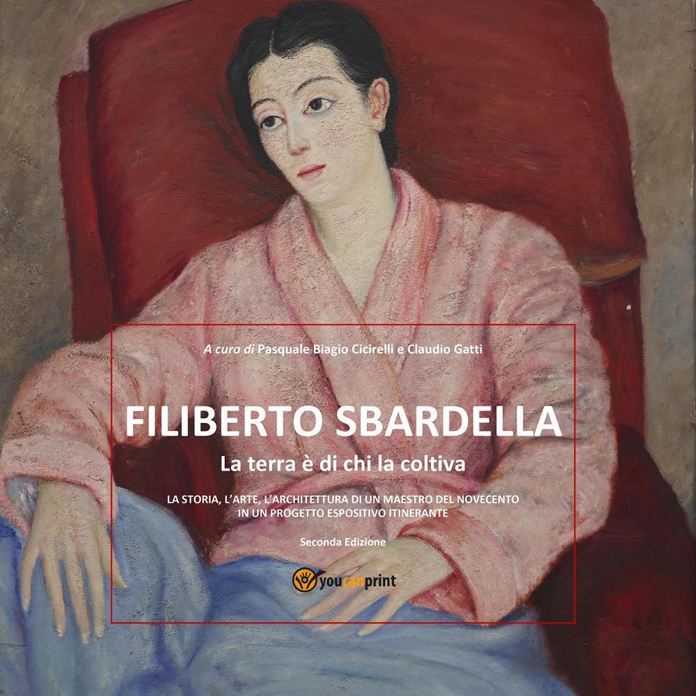 Filiberto Sbardella - La terra è di chi la coltiva