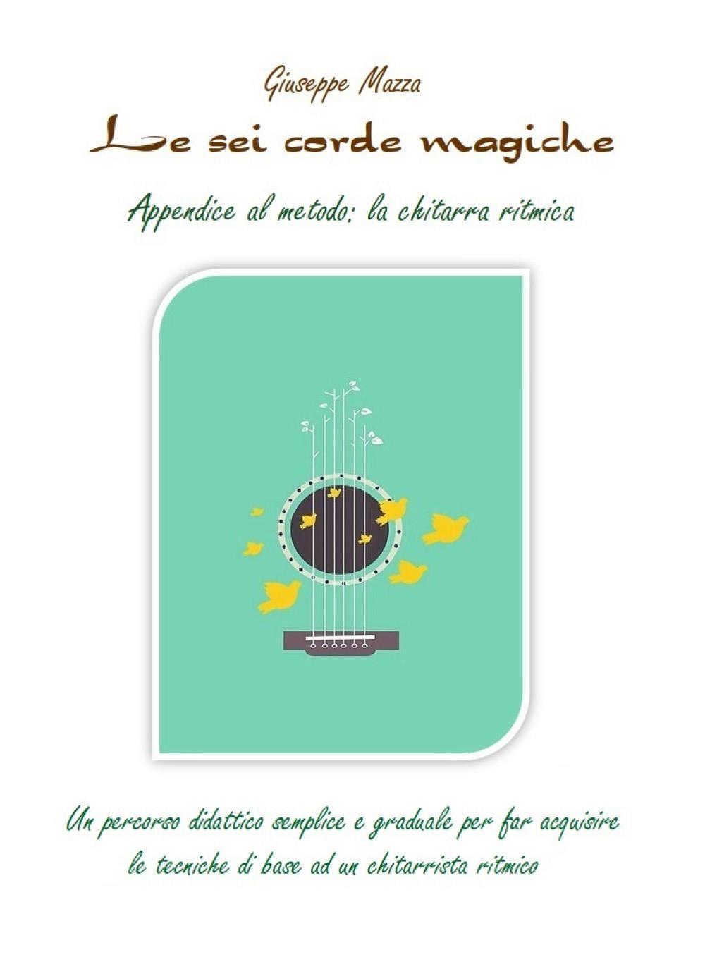 Le sei corde magiche. Appendice al metodo: la chitarra ritmica