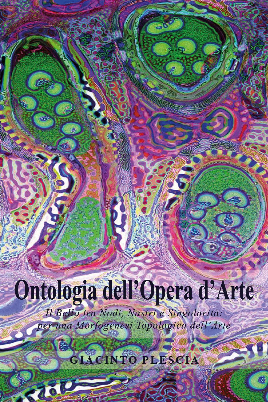 Ontologia dell'Opera d'Arte. Il Bello tra Nodi, Nastri e Singolarità:per una Morfogenesi Topologica dell'Arte