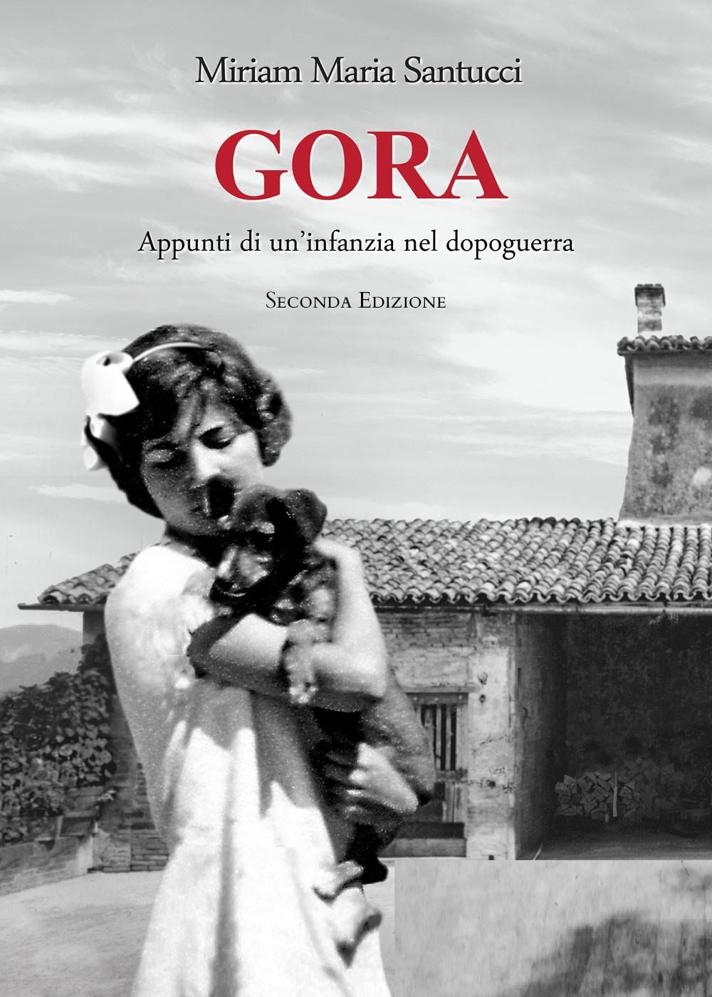 GORA - Appunti di un'infanzia nel dopoguerra