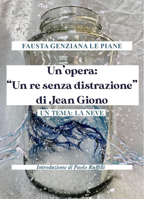 """Un'opera: """"Un re senza distrazione"""" di Jean Giono. Un tema: la neve"""
